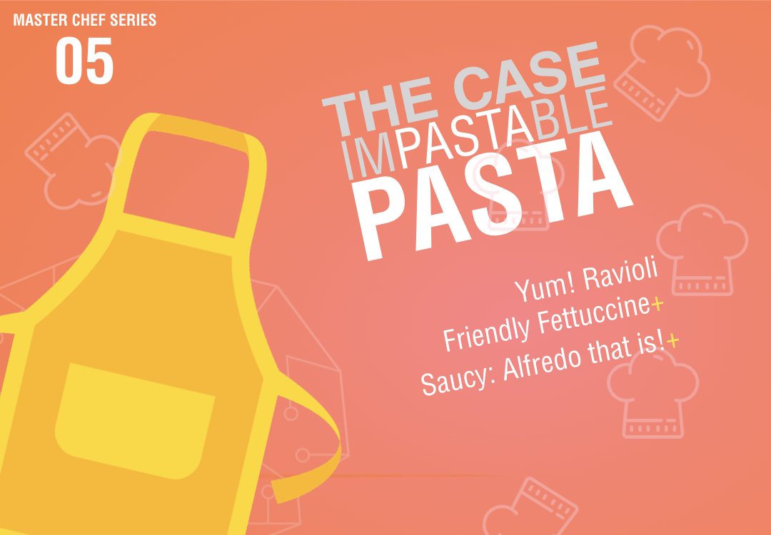 The Case of the  imPASTAble Pasta